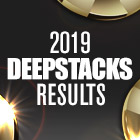 2019 Daily Deepstack Results