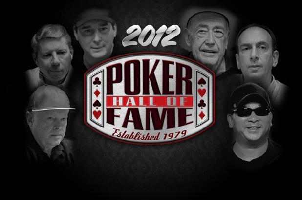 POKER HALL OF FAME ANNOUNCES CLASS OF 2012