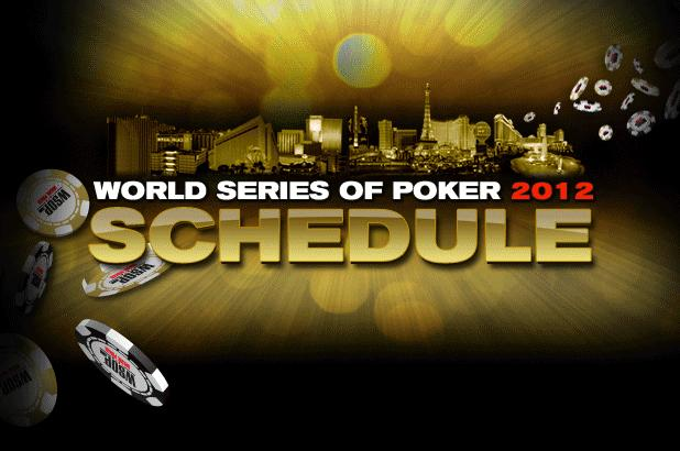IT'S HERE!  2012 WORLD SERIES OF POKER TOURNAMENT SCHEDULE ANNOUNCED
