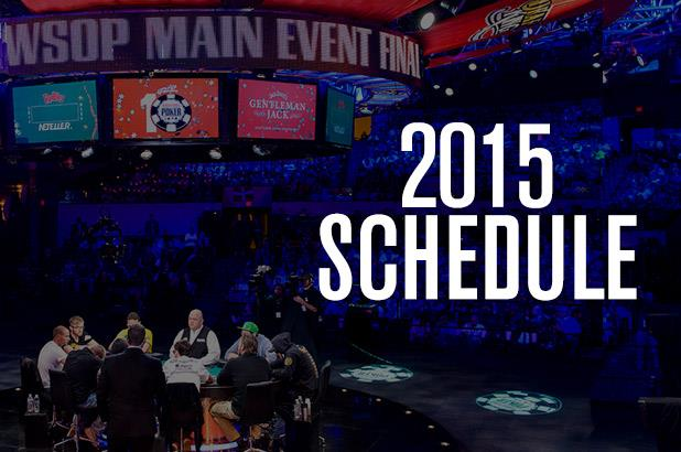 2015 WORLD SERIES OF POKER SCHEDULE ANNOUNCED