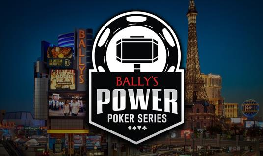 BALLYS LAS VEGAS ALL-NEW POWER POKER SERIES TO OFFER LIVE POKER TOURNAMENTS