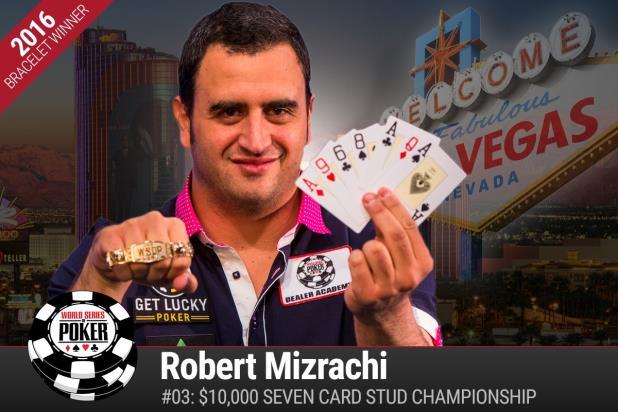 ROBERT MIZRACHI WINS $10K SEVEN-CARD STUD CHAMPIONSHIP