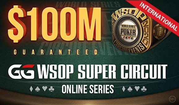 AT LEAST $100 MILLION TO BE WON IN GGPOKER WSOP SUPER CIRCUIT ONLINE SERIES