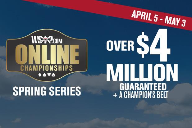 WSOPcom ANNOUNCES SPRING ONLINE CHAMPIONSHIPS WITH $4 MILLION IN GUARANTEES