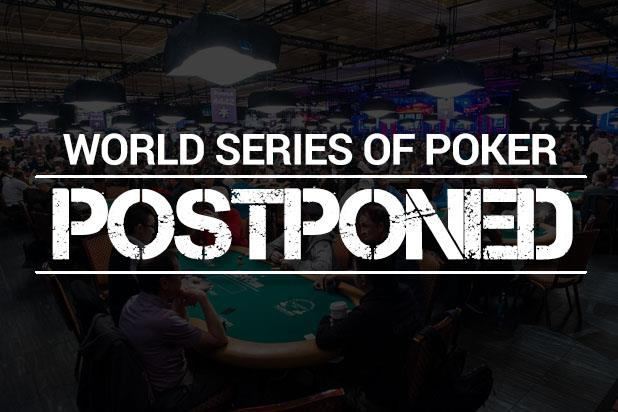 2020 WORLD SERIES OF POKER POSTPONED