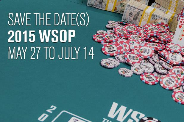 WORLD SERIES OF POKER ANNOUNCES 2015 DATES