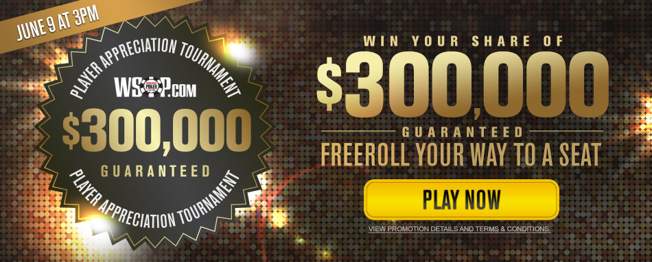 $300,000 Guaranteed Player Appreciation Tournament
