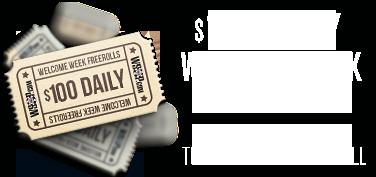 $100 Daily Welcome Week Freerolls