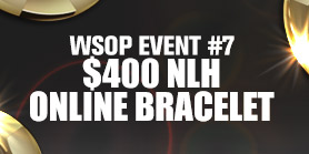 WSOP Event #7 - $400 No Limit Hold'em Online Bracelet